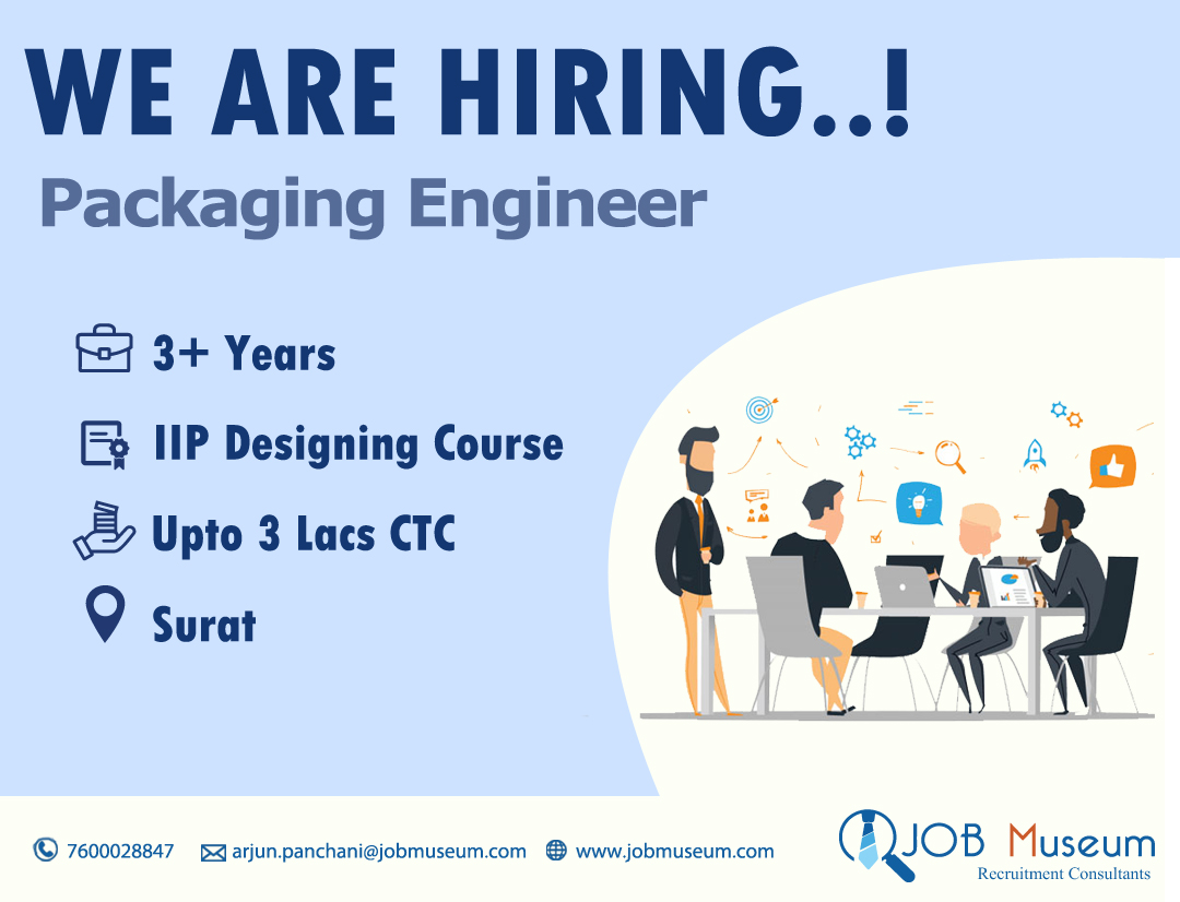 Packaging Engineer job vacancy and openings in Surat