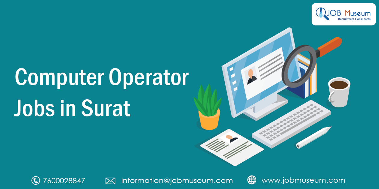 Computer Operator jobs in Surat for Freshers, Part time and Experienced