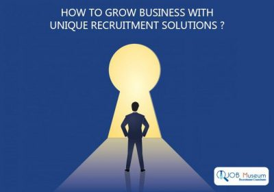 How to grow your business with unique recruitment solutions