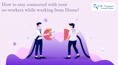 How to stay connected with your co-workers while working from Home
