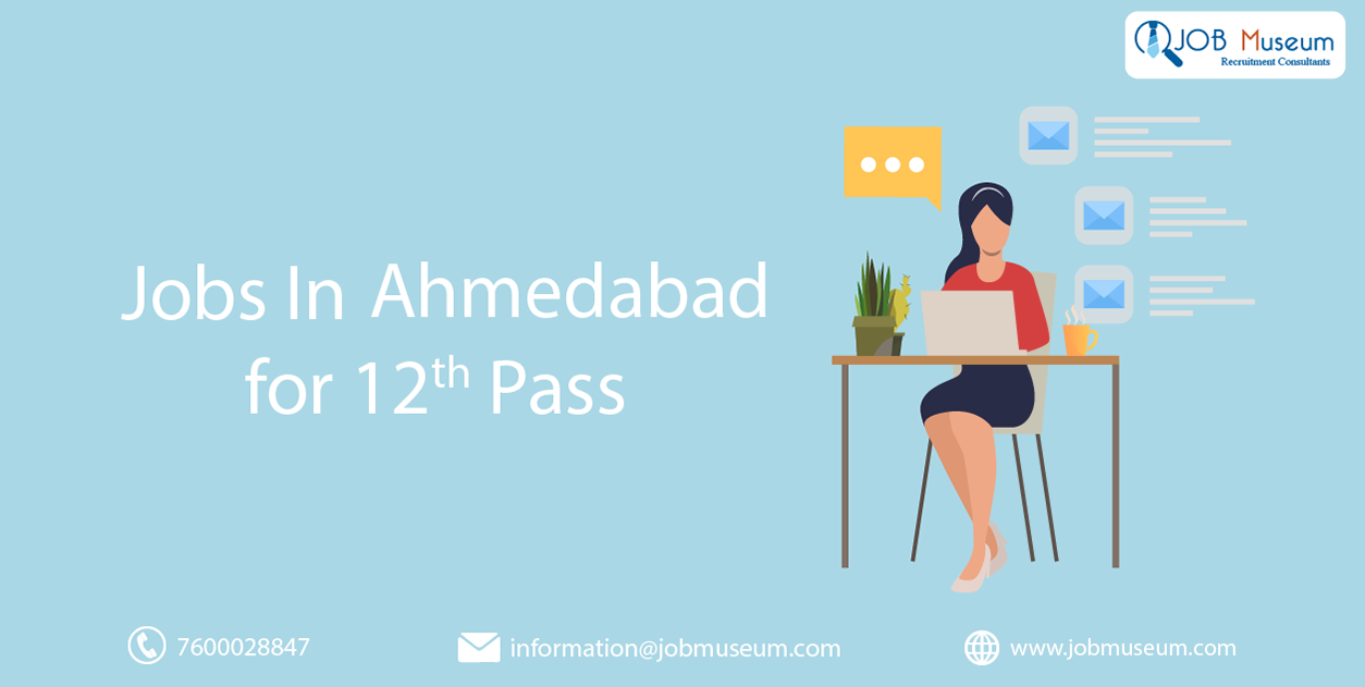jobs in ahmedabad for 12th pass
