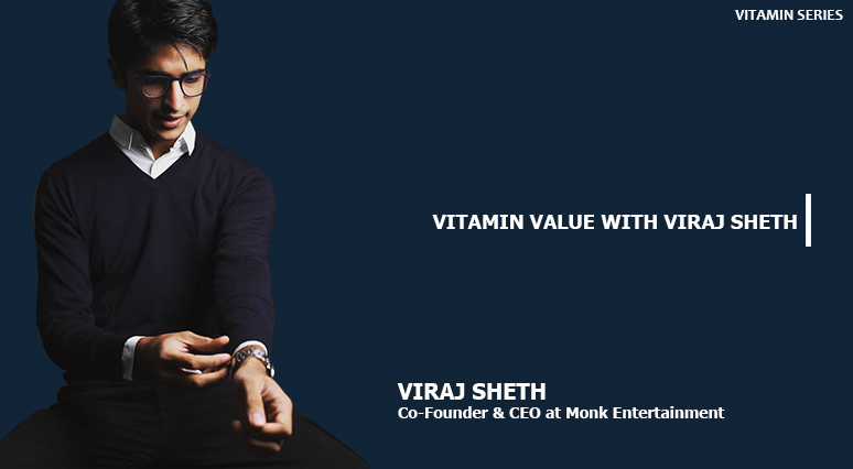Viraj Sheth - Co-Founder & CEO at Monk Entertainment