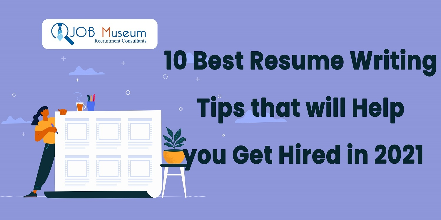10 Best Resume Writing Tips that Will Help You Get Hired in 2021